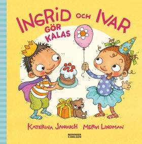 Ingrid och Ivar gör kalas av Katerina Janouch