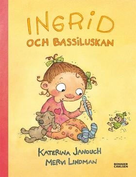 Ingrid och Bassiluskan av Katerina Janouch