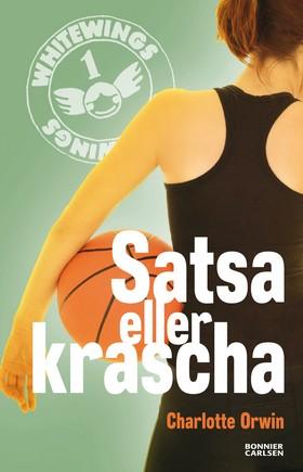 E-bok Whitewings 1: Satsa eller krascha av Charlotte Orwin