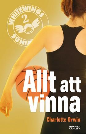 E-bok Whitewings 2: Allt att vinna av Charlotte Orwin