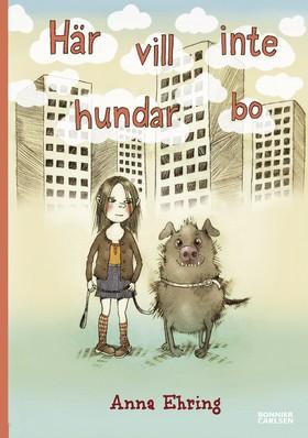 E-bok Här vill inte hundar bo av Anna Ehring