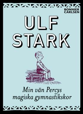 E-bok Min vän Percys magiska gymnastikskor av Ulf Stark