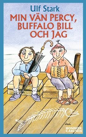 E-bok Min vän Percy, Buffalo Bill och jag av Ulf Stark
