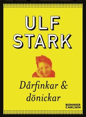 E-bok Dårfinkar och dönickar av Ulf Stark