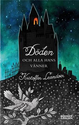 E-bok Döden och alla hans vänner av Kristoffer Leandoer