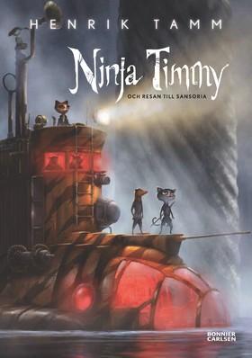 Ninja Timmy och resan till Sansoria av Henrik Tamm