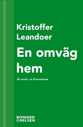 E-bok En omväg hem: En skräcknovell ur Strandridare av Kristoffer Leandoer