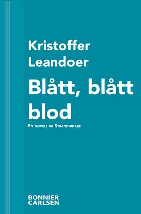 E-bok Blått, blått blod: En skräcknovell ur Strandridare av Kristoffer Leandoer