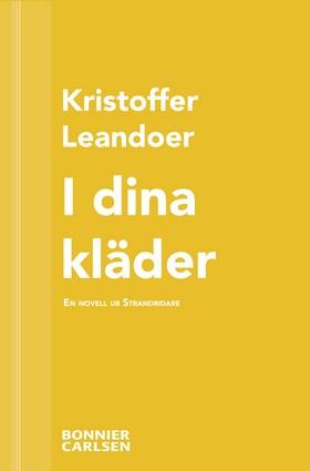 E-bok I dina kläder: En skräcknovell ur Strandridare av Kristoffer Leandoer