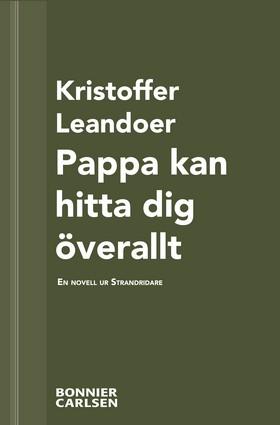 E-bok Pappa kan hitta dig överallt: En skräcknovell ur Strandridare av Kristoffer Leandoer