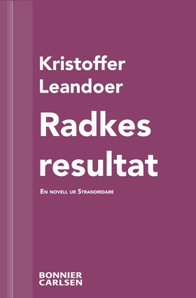 E-bok Radkes resultat: En skräcknovell ur Strandridare av Kristoffer Leandoer