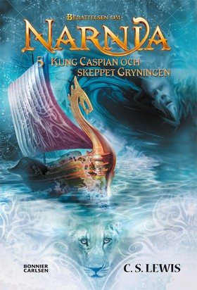 E-bok Kung Caspian och skeppet Gryningen av C. S. Lewis