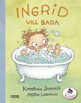 E-bok Ingrid vill bada av Katerina Janouch