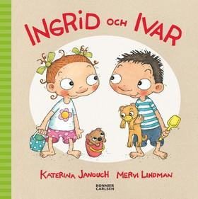 E-bok Ingrid och Ivar av Katerina Janouch