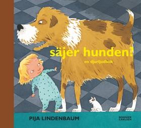 E-bok Säjer hunden? : en ljuddjurbok av Pija Lindenbaum