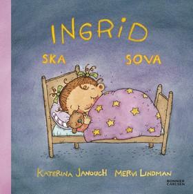 E-bok Ingrid ska sova av Katerina Janouch