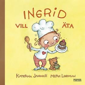 E-bok Ingrid vill äta av Katerina Janouch