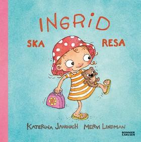E-bok Ingrid ska resa av Katerina Janouch
