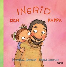 E-bok Ingrid och pappa av Katerina Janouch