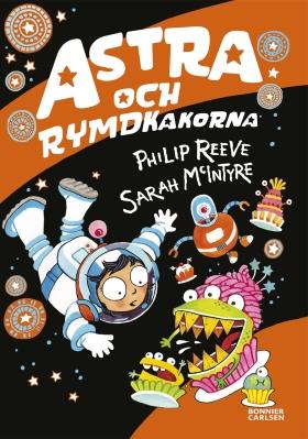 Astra och rymdkakorna av Philip Reeve