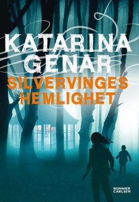 Silvervinges hemlighet av Katarina Genar