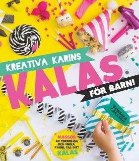 Kreativa Karins kalas för barn av Karin Andersson