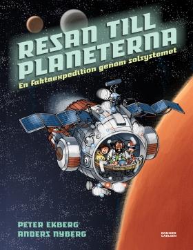 Resan till planeterna : en faktaexpedition genom solsystemet av Peter Ekberg