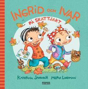 Ingrid och Ivar på skattjakt av Katerina Janouch