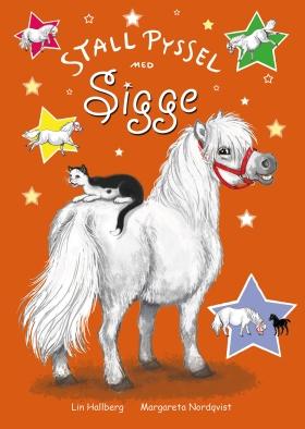 Stallpyssel med Sigge : aktivitetsbok med klistermärken av Lin Hallberg
