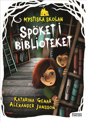 Mystiska skolan. Spöket i biblioteket av Katarina Genar
