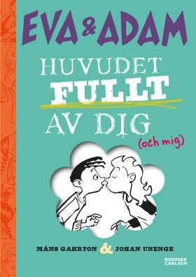 E-bok Eva & Adam: Huvudet fullt av dig av Måns Gahrton