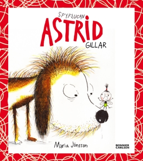 Spyflugan Astrid gillar