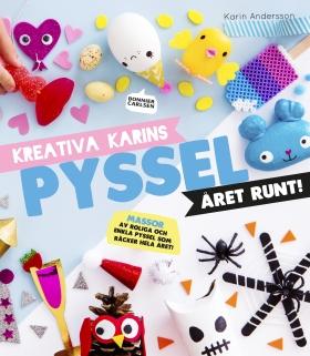 Kreativa Karins pyssel året runt av Karin Andersson