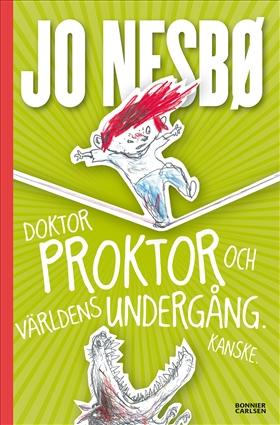 Doktor Proktor och världens undergång. Kanske. av Jo Nesbø