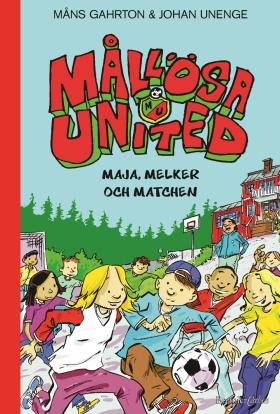 E-bok Mållösa United. Maja, Melker och matchen av Måns Gahrton