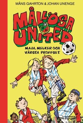 E-bok Mållösa United. Maja, Melker och värsta proffset av Måns Gahrton