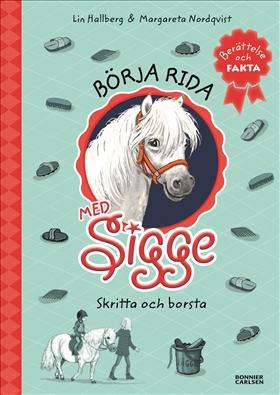 E-bok Börja rida med Sigge - Borsta och skritta av Lin Hallberg