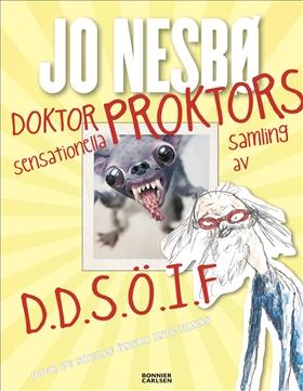 Doktor Proktors sensationella samling av D.D.S.Ö.I.F : Djur du skulle önska inte fanns av Jo Nesbø