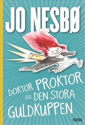 E-bok Doktor Proktor och den stora guldkuppen av Jo Nesbø