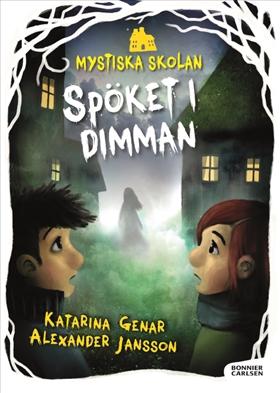Mystiska skolan. Spöket i dimman av Katarina Genar