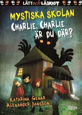 Mystiska skolan Charlie, Charlie är du där?