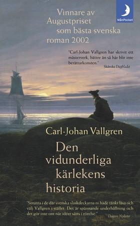 Den vidunderliga kärlekens historia av Carl-Johan Vallgren
