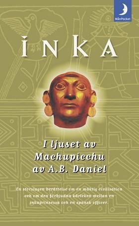 Inka 3 - I ljuset av Machu Picchu