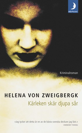 Kärleken skär djupa sår av Helena von Zweigbergk