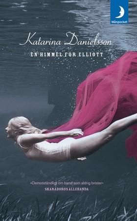 En himmel för Elliott : roman av Katarina Danielsson