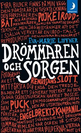 Drömmaren och sorgen av Eva-Marie Liffner