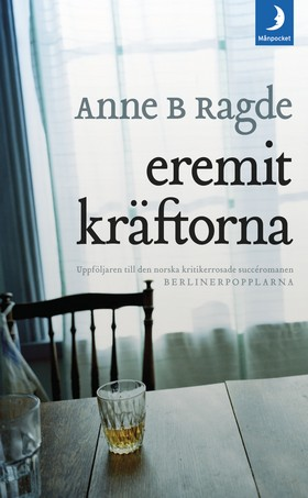 Eremitkräftorna av Anne B. Ragde