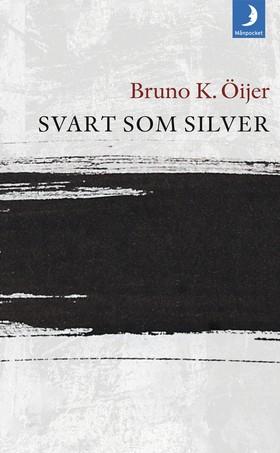 Svart som silver av Bruno K. Öijer