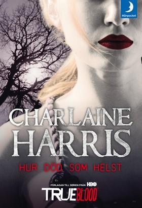 Hur död som helst av Charlaine Harris