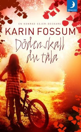 Döden skall du tåla av Karin Fossum